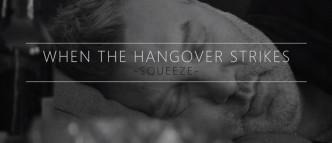 When the Hangover Strikes