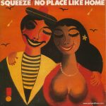 """Squeeze - No Place Like Home - UK - 7"""" - picture sleeve"""