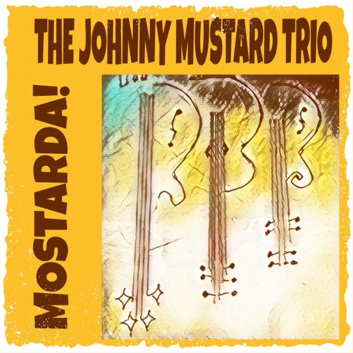 Johnny Mustard Trio - Mostarda! - Front Cover.